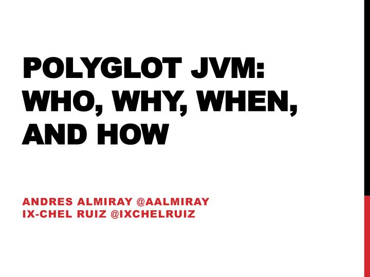 polyglot jvm who why when and how n.