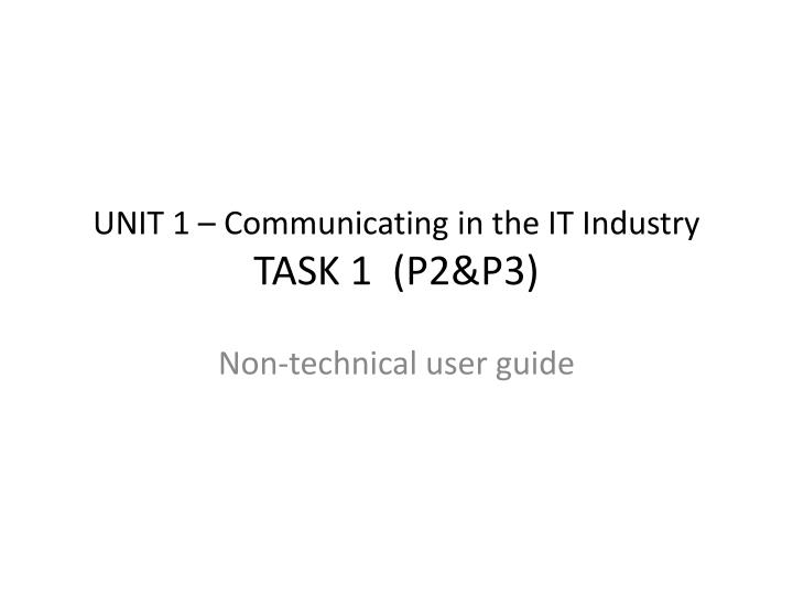Unit 1 communicating in the it industry task 1 p2 p3