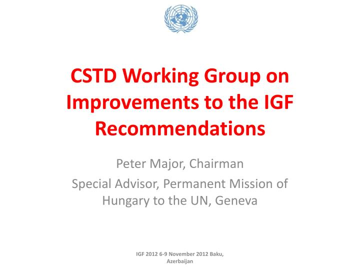 cstd working group on improvements to the igf recommendations n.