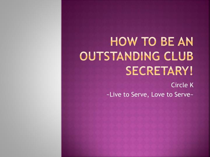 How to be an outstanding club secretary