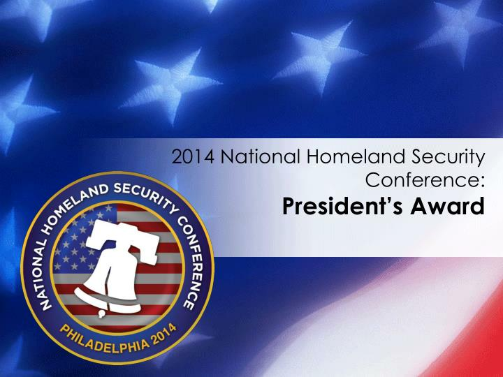 2014 national homeland security conference president s award