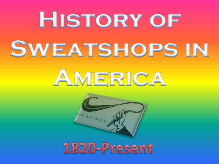 History of Sweatshops in America