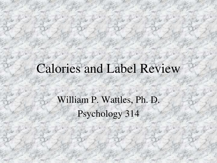 Calories and label review