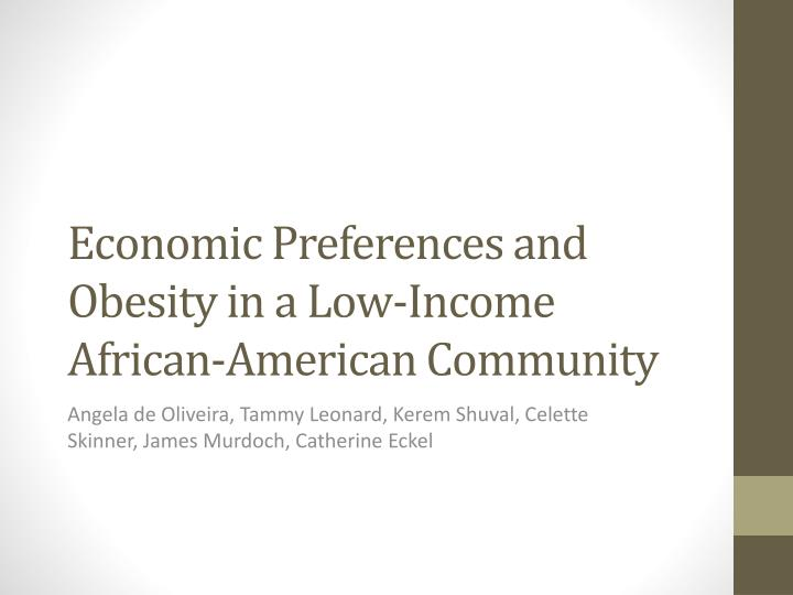 economic preferences and obesity in a low income african american community n.