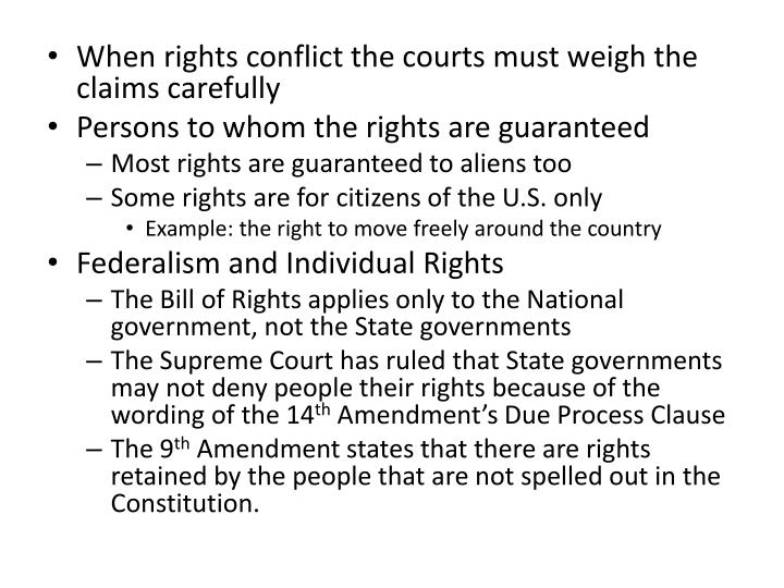 When rights conflict the courts must weigh the claims carefully