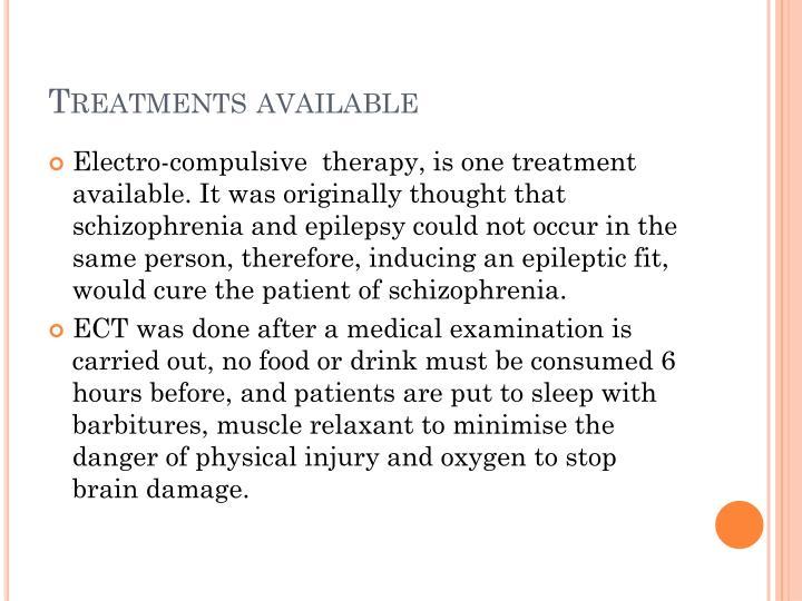 Treatments available