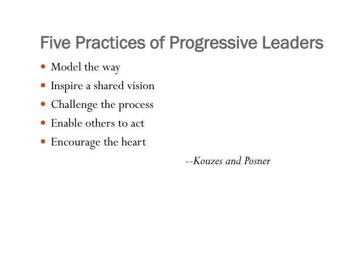Five Practices of Progressive Leaders