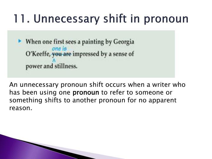 11. Unnecessary shift in pronoun