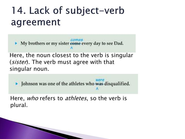 14. Lack of subject-verb agreement