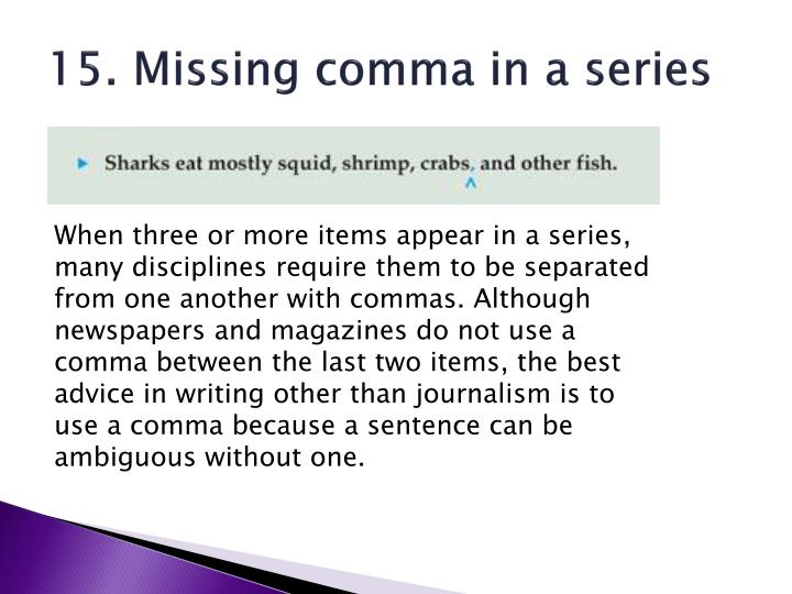 15. Missing comma in a series