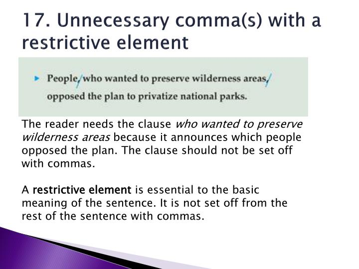 17. Unnecessary comma(s) with a restrictive element