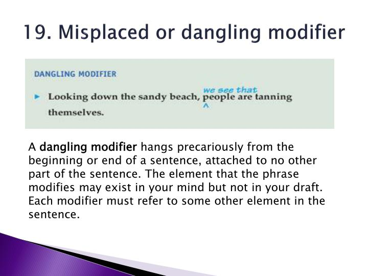 19. Misplaced or dangling modifier