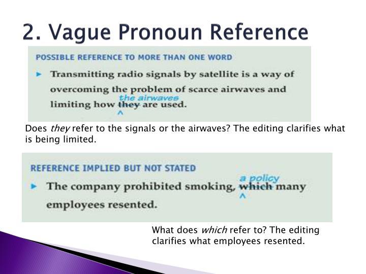 2 vague pronoun reference