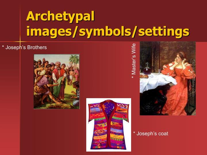 Archetypal images/symbols/settings