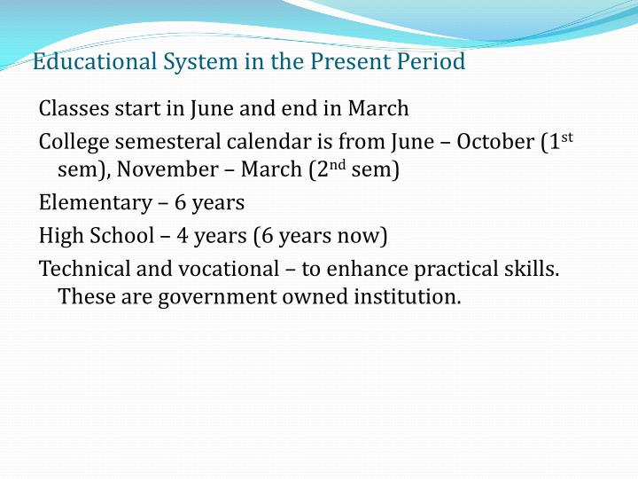 Educational System in the Present Period