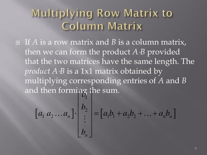 Multiplying Row Matrix to Column Matrix