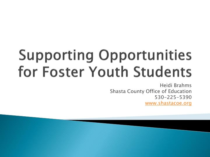 Supporting opportunities for foster youth students