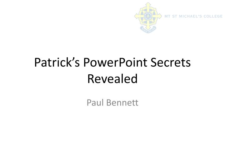 patrick s powerpoint secrets revealed n.
