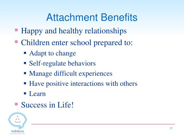 Attachment Benefits