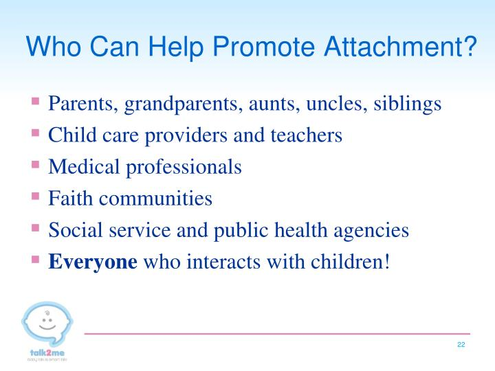 Who Can Help Promote Attachment?