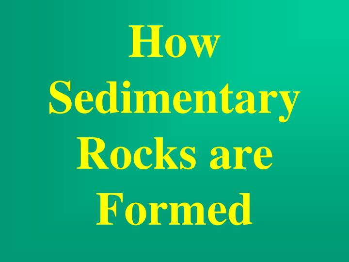 How sedimentary rocks are formed
