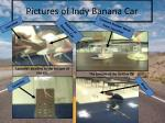 pictures of indy banana car