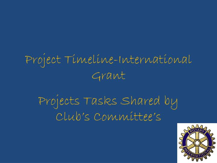 project timeline international grant n.