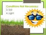 conditions n ot necessary