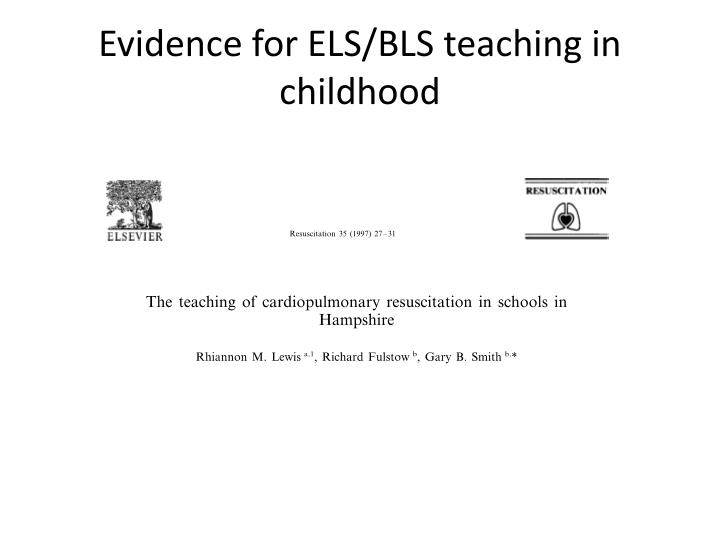 Evidence for ELS/BLS teaching in