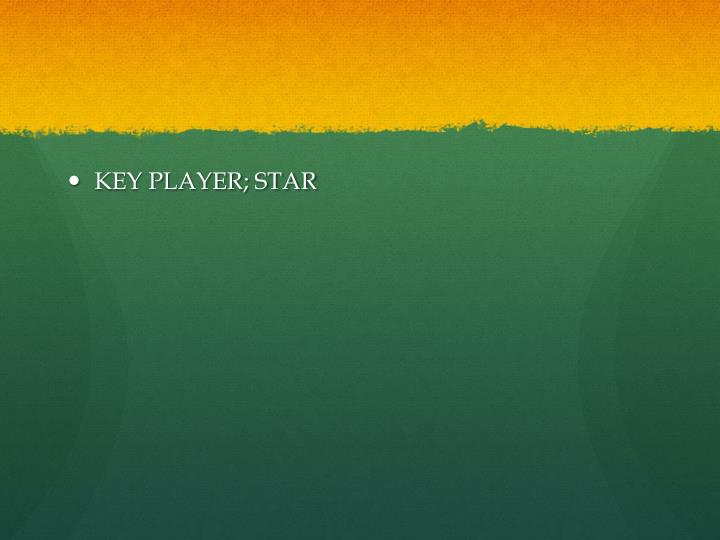 KEY PLAYER; STAR
