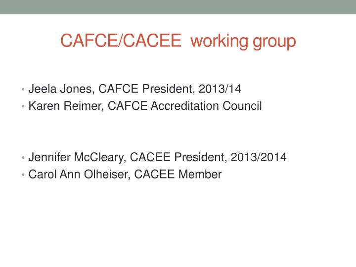 Cafce cacee working group