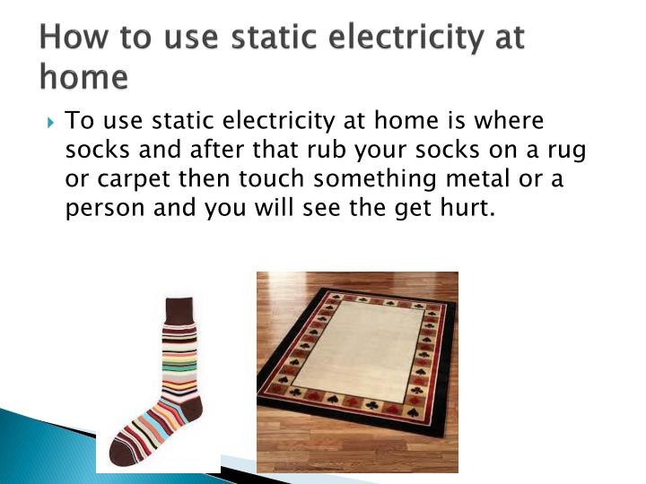 How to use static electricity at home