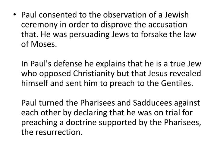 Paul consented to the observation of a Jewish ceremony in order to