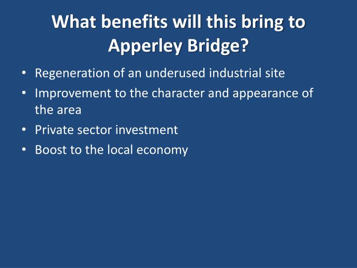 What benefits will this bring to Apperley Bridge?