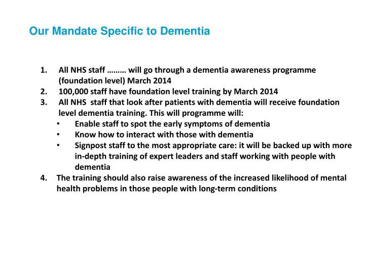 All NHS staff ……… will go through a dementia awareness