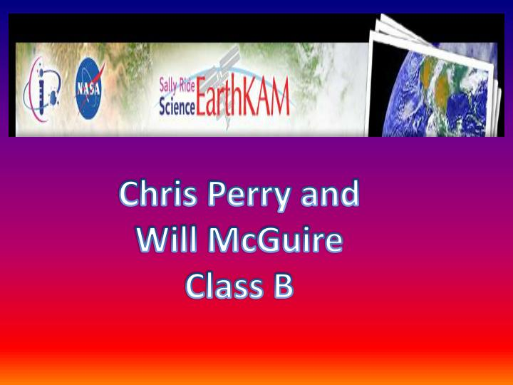 Chris perry and will mcguire class b