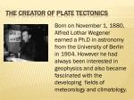the creator of plate tectonics