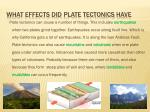 what effects did plate tectonics have