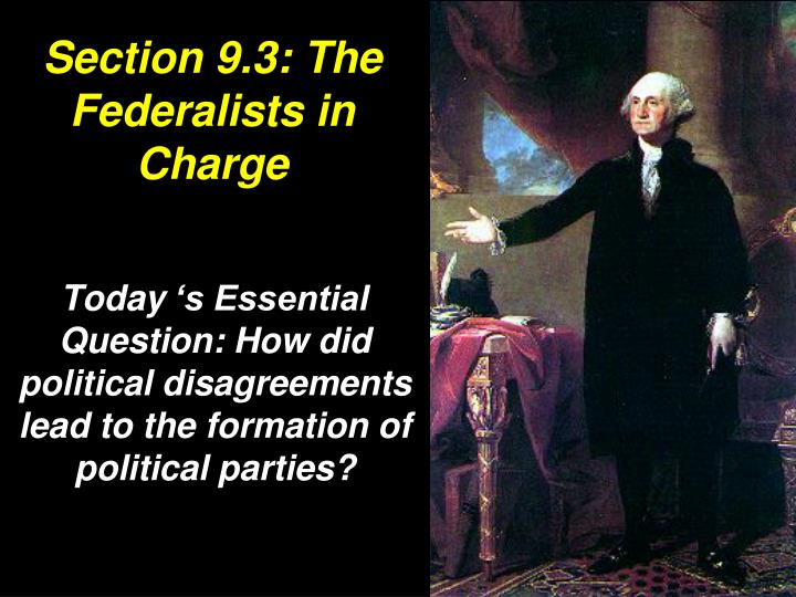 section 9 3 the federalists in charge n.