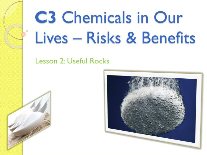 C 3 chemicals in our lives risks benefits