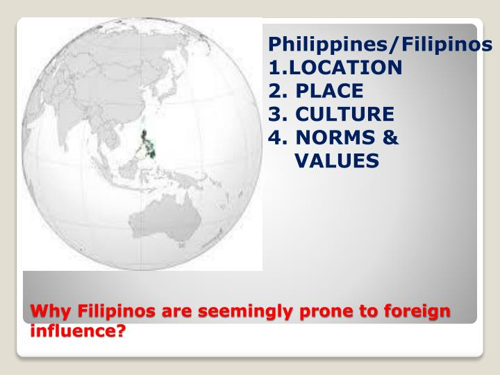 Why filipinos are seemingly prone to foreign influence1