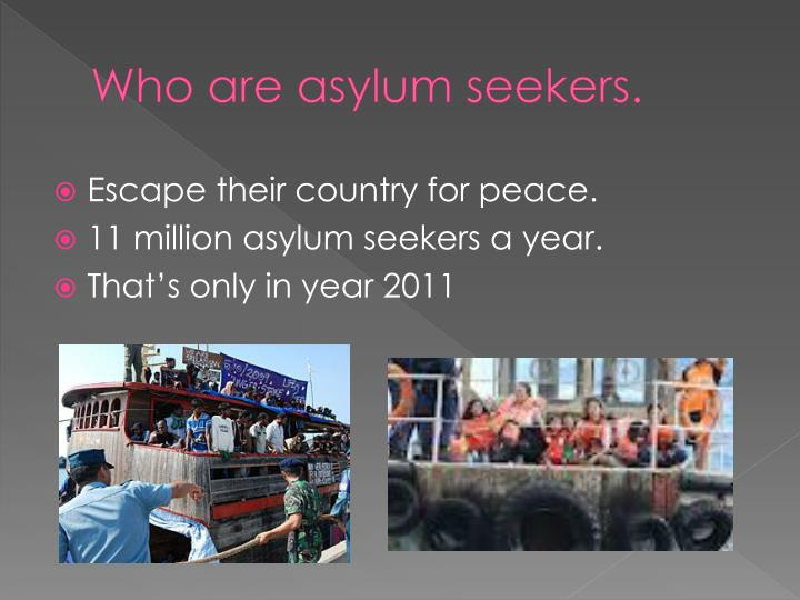 Who are asylum seekers