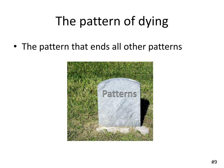 The pattern of dying