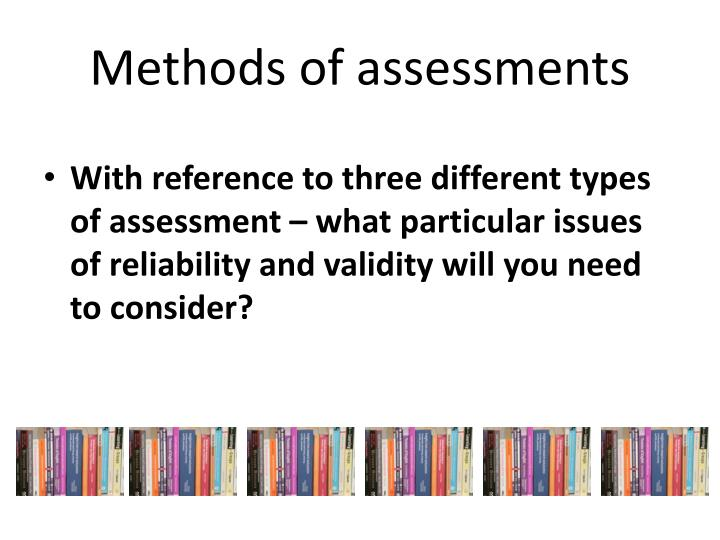 Methods of assessments