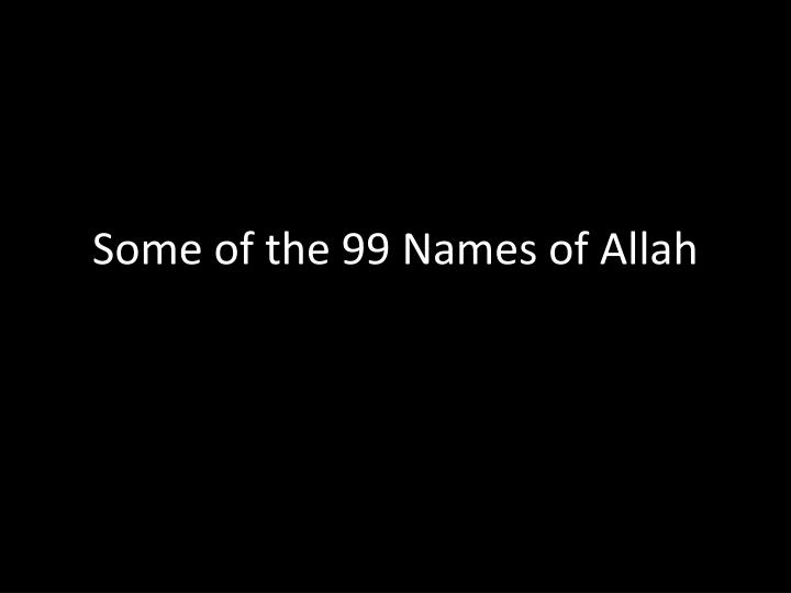Some of the 99 names of allah