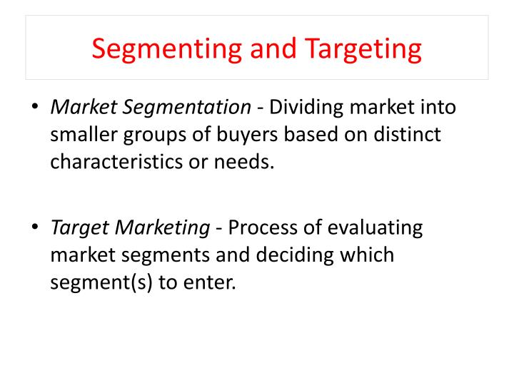 Segmenting and targeting