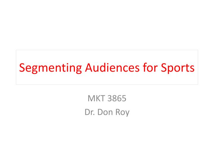 Segmenting audiences for sports