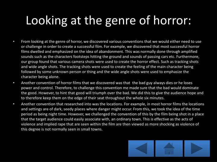 Looking at the genre of horror: