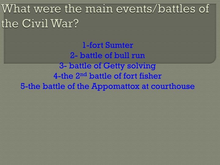 What were the main events/battles of the Civil War?