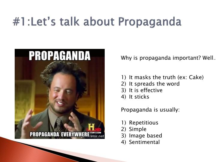 #1:Let's talk about Propaganda
